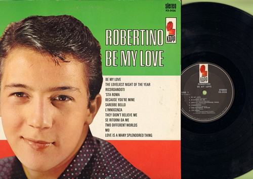 Robertino - Be My Love: Love Is A Many Splendored Thing, Serebbe Bello, 'Sta Roma (Vinyl STEREO LP record, US Pressing, sung in Itaian and English) - NM9/NM9 - LP Records