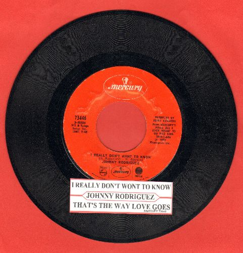 Rodriguez, Johnny - I Really Don't Want To Know/That's The Way Love Goes (with juke box label) - NM9/ - 45 rpm Records