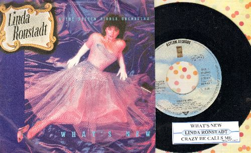 Ronstadt, Linda - What's New/Crazy He Calls Me (GERMAN pressing with juke box label and picture sleeve) - NM9/EX8 - 45 rpm Records