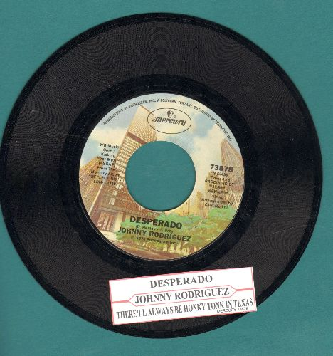 Rodriguez, Johnny - Desperado/There'll Always Be Honky Tonks In Texas (with juke box label) - EX8/ - 45 rpm Records