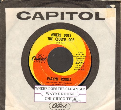 Rooks, Wayne - Where Does The Clown Go? (When The Circus Is Done)/Chi-Chico Teek (RARE Teen Idol 2-sider with juke box label and vintage Capitol company sleeve) - VG7/ - 45 rpm Records
