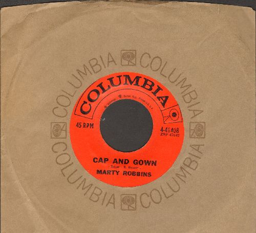 Robbins, Marty - Cap And Gown/Last Night About This Time (with vintage Columbia company sleeve) - EX8/ - 45 rpm Records