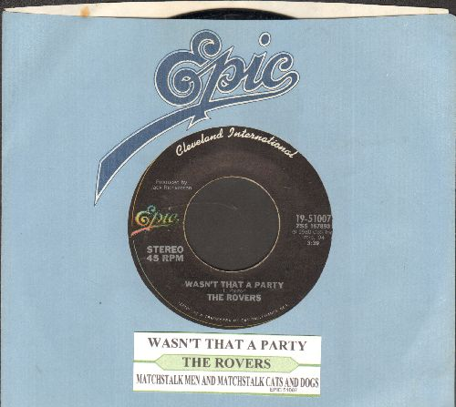 Rovers - Wasn't That A Party/Matchstalk Men And Matchstalk Cats And Dogs (with juke box label and Epic company sleeve) - NM9/ - 45 rpm Records