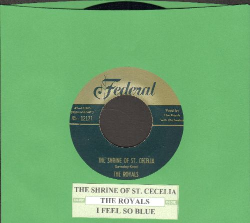Royals - The Shrine Of St. Cecelia/I Feel So Blue (authentic-looking re-issue of vintage Doo-Wop classic with juke box label) - NM9/ - 45 rpm Records