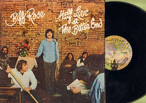 Rose, Biff - Half Live At The Bitter End: The Shah's Embroydered Pants, I Get High On Resentment, With A Little Help From My Friends (Vinyl STEREO LP record, gate-fold cover) - NM9/EX8 - LP Records