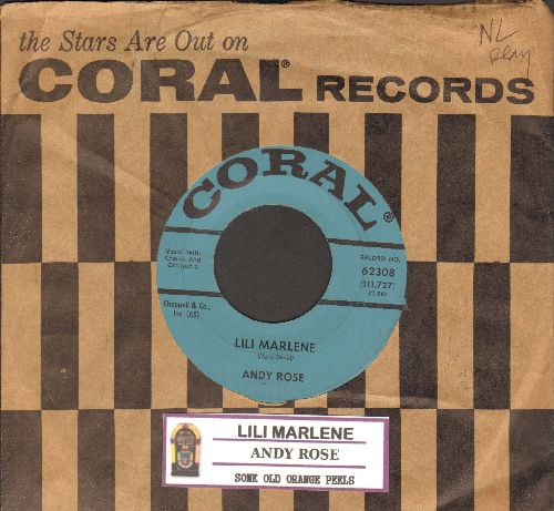 Rose, Andy - Lili Marlene/Some Old Orange Peels (On The Table) (with juke box label and vintage Coral company sleeve) - EX8/ - 45 rpm Records