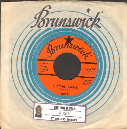 Rosie (formerly with The Originals) - The Time Is Near/My Darling Forever (with juke box label vintage Brunswick company sleeve) - NM9/ - 45 rpm Records