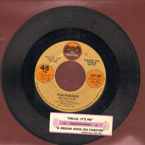 Rundgren, Todd - Hello It's Me/A Dream Goes On Forever (with juke box label) - EX8/ - 45 rpm Records