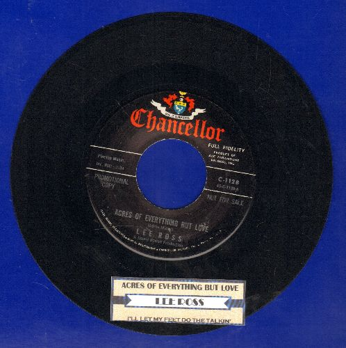 Ross, Lee - Acres Of Everything But Love/I'll Let My Feet Do The Talkin' (with juke box label) - NM9/ - 45 rpm Records
