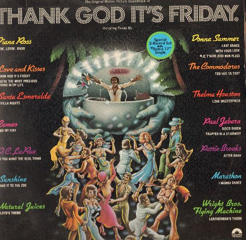 Thank God It's Friday - Thank God It's Friday - Original Motion Picture Sound Track - 3 vinyl LP record set. Includes extended versions of Oscar Winning