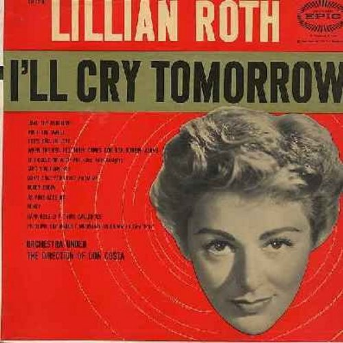 Roth, Lillian - I'll Cry Tomorrow: Ain't She Sweet, Let's Fall In Love, Goody Goody, When The Red Red Robn Comes Bob Bob Bobbin' Along (Vinyl MONO LP record) - NM9/NM9 - LP Records