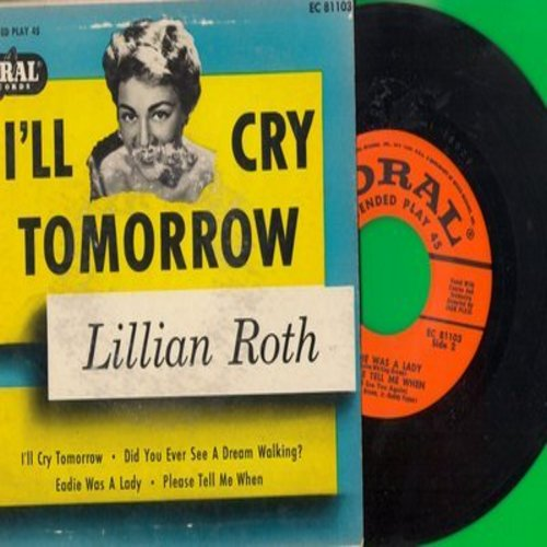 Roth, Lillian - I'll Cry Tomorrow/Did You Ever See A Dream Walking?/Eadie Was A Lady/Please Tell Me When (Vinyl EP record with picture cover) - NM9/VG6 - 45 rpm Records