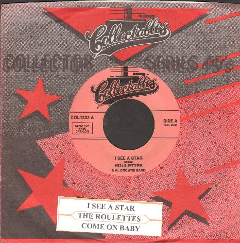 Roulettes - I See A Star/Come On Baby (double-hit re-issue with juke box label and company sleeve) - NM9/ - 45 rpm Records