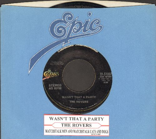 Rovers - Wasn't That A Party/Matchstalk Men And Matchstalk Cats And Dogs (with juke box label and Epic company sleeve) - EX8/ - 45 rpm Records