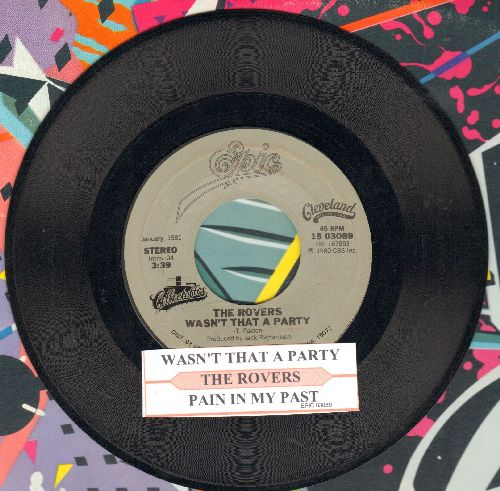 Rovers - Wasn't That A Party/Pain In My past (double-hit re-issue with juke box label) - EX8/ - 45 rpm Records