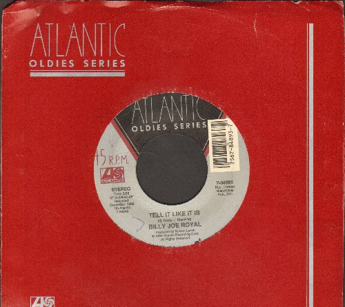 Royal, Billy Joe - Tell It Like It Is/Till I Can't Take It Anymore (doubloe-hit re-issue with Atlantic company sleeve) - NM9/ - 45 rpm Records