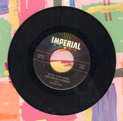 Cousin Roy - Seven Beers With The Wrong Woman/I'm So Lonesome I Could Cry - EX8/ - 45 rpm Records