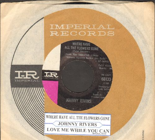 Rivers, Johnny - Where Have All The Flowers Gone?/Love Me While You Can (with original company sleeve and juke box label) - NM9/ - 45 rpm Records