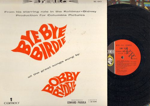 Rydell, Bobby - Bye Bye Birdie: Honestly Sincere, Kids, One Special Girl, A Lot Of Livin' To Do, Bye Bye Birdie, We Love You Conrad, One Last Kiss, The Telephone Hour, Put On A Happy Face, Rosie (Vinyl STEREO LP record) - NM9/NM9 - LP Records