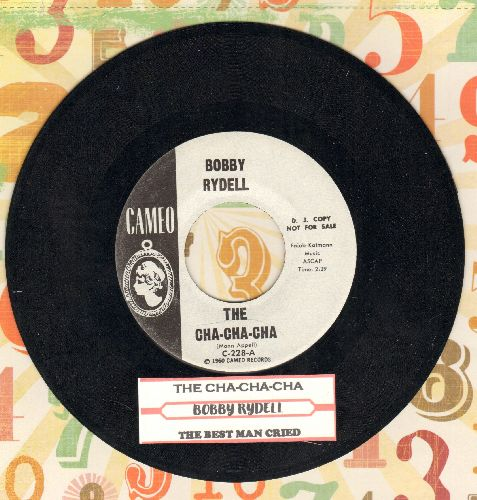 Rydell, Bobby - The Cha Cha Cha/The Best Man Cried (RARE DJ advance pressing with juke box label and vintage Cameo company sleeve) - NM9/ - 45 rpm Records