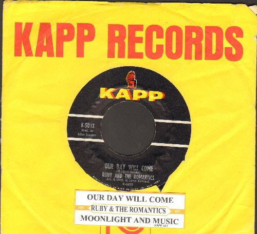 Ruby & The Romantics - Our Day Will Come/Moonlight And Music (with vintage Kapp company sleeve) - VG7/ - 45 rpm Records
