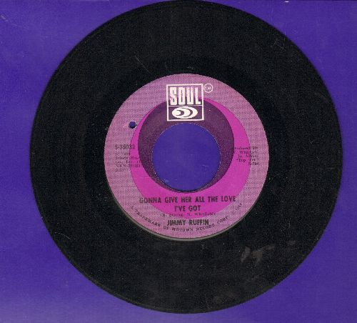 Ruffin, Jimmy - Gonna Give Her All The Love I've Got/World So Wide,  Nowhere To Hide (From Your Heart) (bb) - NM9/ - 45 rpm Records