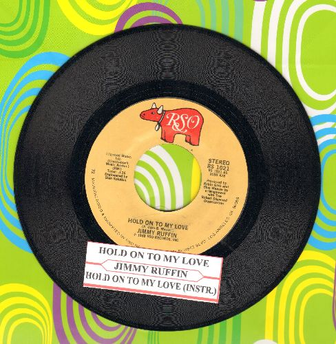 Ruffin, Jimmy - Hold On To My Love (I'm No Good Without You In My Life)/Hold On To My Love (Instrumental)(with juke box label) - NM9/ - 45 rpm Records