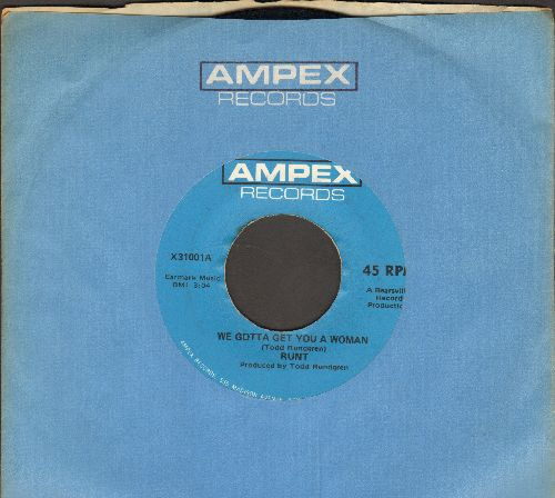 Runt - We Gotta Get You A Woman/Baby, Let's Swing (with Ampex company sleeve) - NM9/ - 45 rpm Records