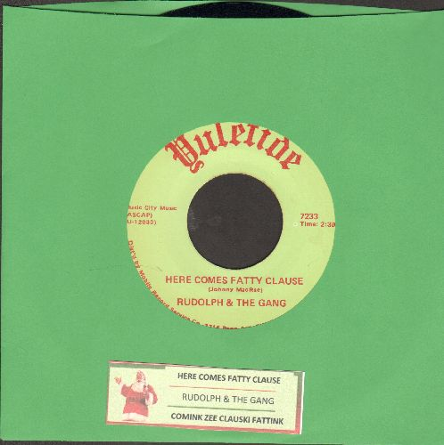 Rudolph & The Gang - Here Comes Fatty Clause/Comink Zee Clauski Fattnik (with juke box label) - NM9/ - 45 rpm Records