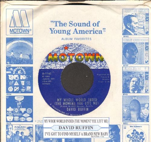 Ruffin, David - My Whole World Ended (The Moment You Left Me)/I've Got To Find Myself A Brand New Baby (with juke box label and Motown company sleeve) - NM9/ - 45 rpm Records