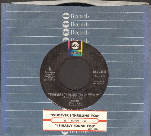 Rufus - Whoever's Thrilling You (Is Killing Me)/I Finally Found You (with juke box label and company sleeve) - NM9/ - 45 rpm Records