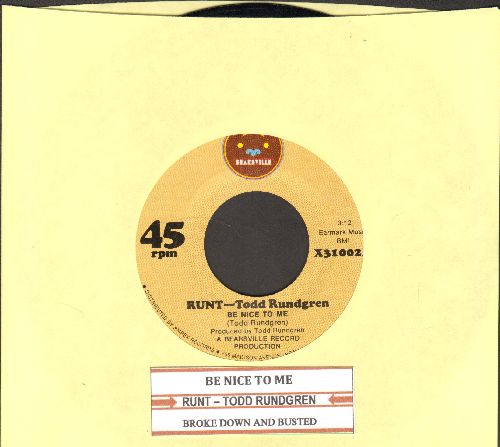 Rundgren, Todd - Be Nice To Me/Broke Down And Busted (with juke box label) - NM9/ - 45 rpm Records
