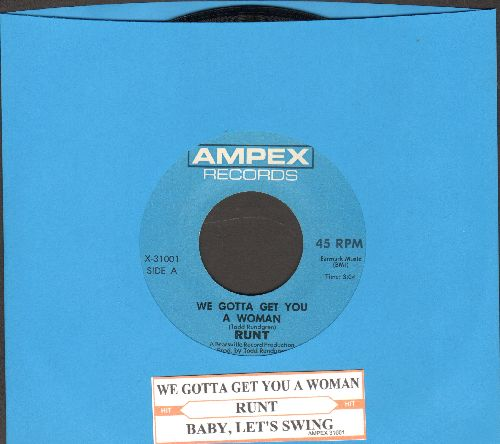 Runt - We Gotta Get You A Woman/Baby, Let's Swing (with juke box label) - NM9/ - 45 rpm Records