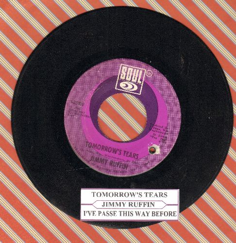 Ruffin, Jimmy - Tomorrow's Tears/I've Passed This Way Before (with juke box label)(bb) - EX8/ - 45 rpm Records