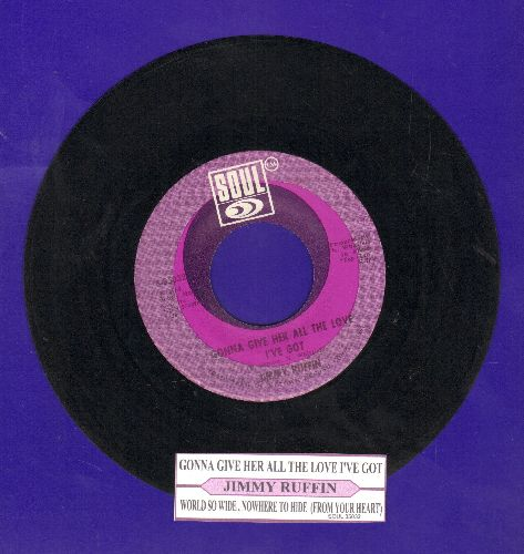 Ruffin, Jimmy - Gonna Give Her All The Love I've Got/World So Wide,  Nowhere To Hide (From Your Heart) (with juke box label) - NM9/ - 45 rpm Records