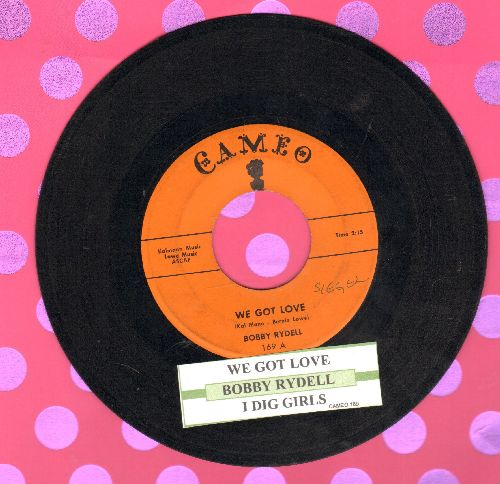 Rydell, Bobby - We Got Love/I Dig Girls (with juke box label) - EX8/ - 45 rpm Records