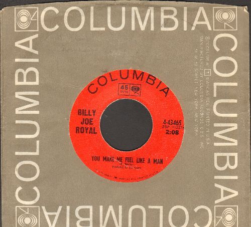 Royal, Billy Joe - You Make Me Feel Like A Man/I've Got Be Somebody (with Columbia company sleeve) - NM9/ - 45 rpm Records