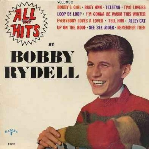 Rydell, Bobby - All The Hits Volume 2: Bobby's Girl, Telstar, Loop De Loop, Up On The Roof, Tell Him, Alley Cat, I'm Gonna Be Warm This Winter (Vinyl MONO LP record) - EX8/EX8 - LP Records