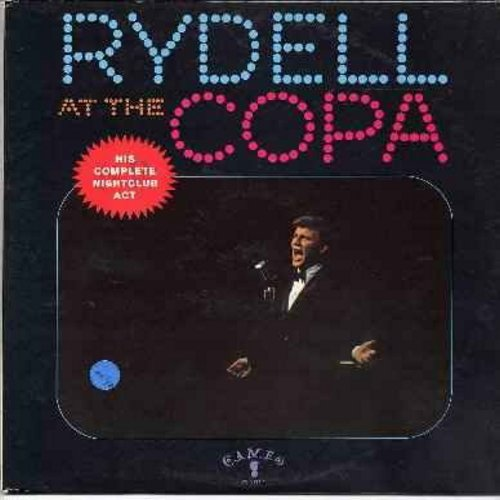 Rydell, Bobby - Rydell At The Copa - His Complete Nightclub Act: Lot Of Living To Do, Sway--Old Black Magic, Old Man River, Mammy, They Don't Write Them Like That Anymore (Vinyl LP record) - EX8/EX8 - LP Records