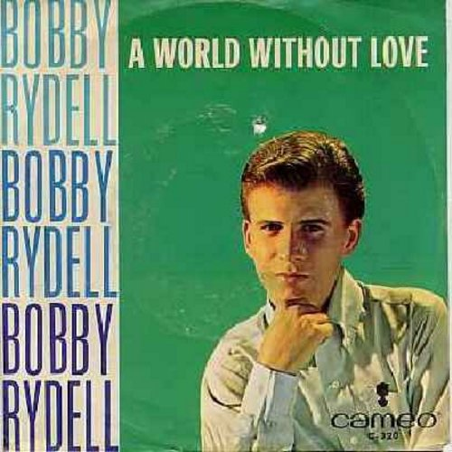 Rydell, Bobby - A World Without Love/Our Faded Love (with picture sleeve) (bb) - NM9/VG7 - 45 rpm Records