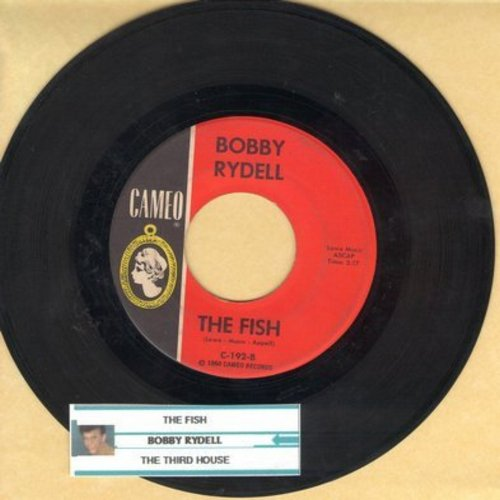 Rydell, Bobby - The Fish/The Third House (with juke box label) - EX8/ - 45 rpm Records