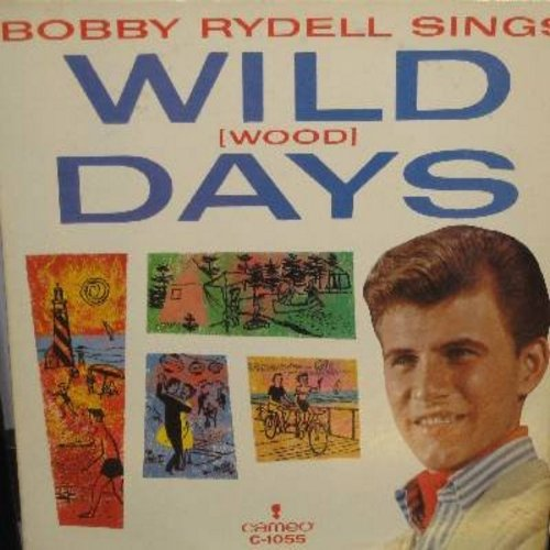 Rydell, Bobby - Wild(Wood) Days: Summertime Blues, Kissin' Time, Sea Cruise, Surfin' U.S.A., Lovin' Doll, See You In September, Those Lazy-Hazy-Crazy Days Of Summer (Vinyl MONO LP record) - EX8/EX8 - LP Records