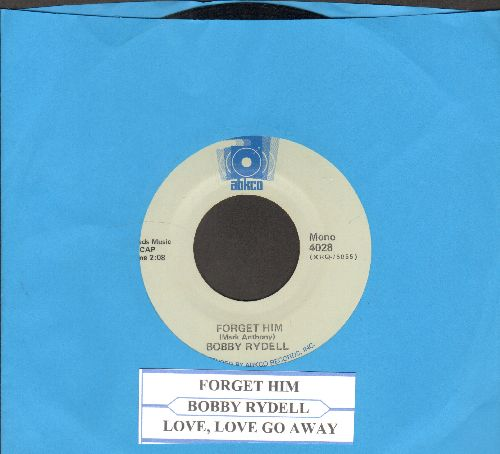 Rydell, Bobby - Forget Him/Love, Love Go Away (re-issue with juke box label) - EX8/ - 45 rpm Records