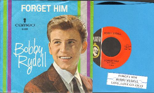 Rydell, Bobby - Forget Him/Love Love Go Away (with picture sleeve and juke box label) - NM9/NM9 - 45 rpm Records