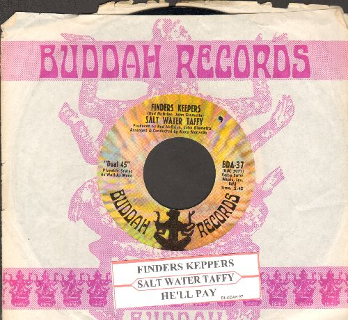 Salt Water Taffy - Finders Keepers/He'll Pay (with juke box label and Buddah company sleeve)(bb) - nm9/ - 45 rpm Records