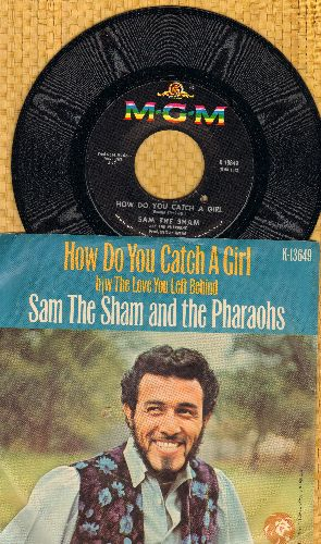 Sam The Sham & The Pharaohs - How Do You Catch A Girl/The Love You Left Behind (with picture sleeve) (bb) - NM9/EX8 - 45 rpm Records