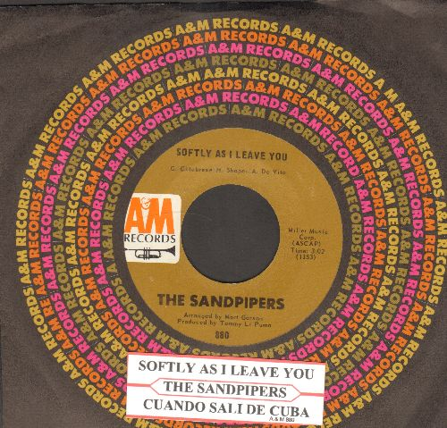 Sandpipers - Softly As I Leave You/Cuando Sali A Cuba (with juke box label and A&M company sleeve) - NM9/ - 45 rpm Records