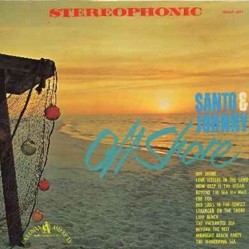 Santo & Johnny - Off Shore: Beyond The Sea (La Mer), How Deep Is The Ocean, Midnight Beach Party, Red Sails In The Sunset, Ebb Tide, Stranger On The Shore (vinyl STEREO LP record, NICE condition!) - EX8/NM9 - LP Records