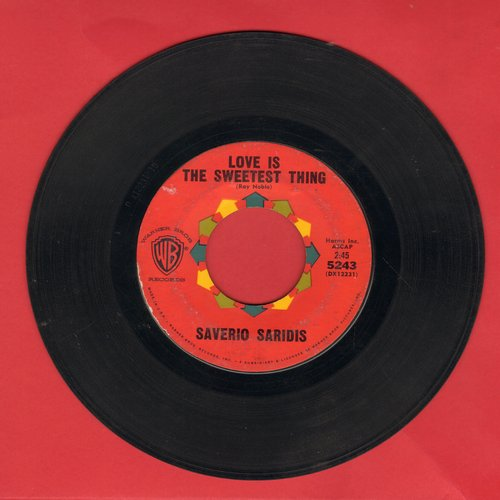 Saridis, Saverio - Love Is The Sweetest Thing/Here's Where I Belong  - EX8/ - 45 rpm Records