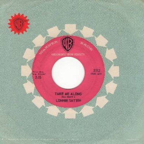 Sattin, Lonnie - Take Me Along/Oh Baby Don't Cry (with vintage Warner Brothers company sleeve) - NM9/ - 45 rpm Records